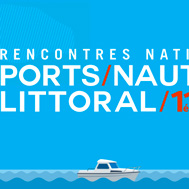 Rencontres nationales Port/Nautisme/Littoral